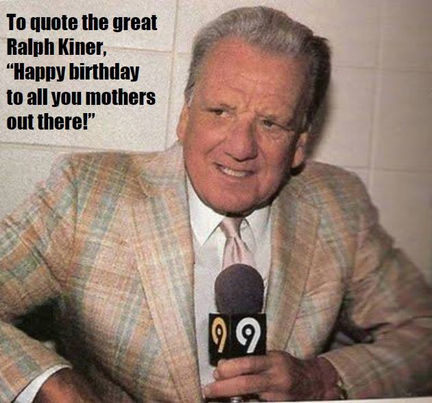 Happy Mother's Day from Ralph Kiner